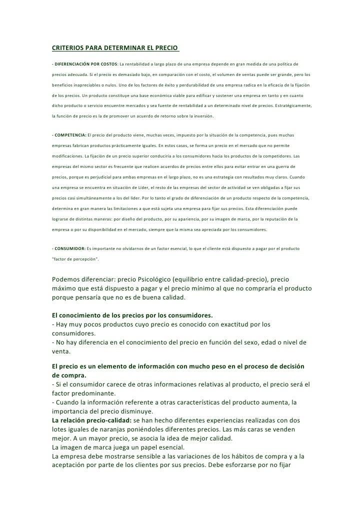 CRITERIOS PARA DETERMINAR EL PRECIO- DIFERENCIACIÓN POR COSTOS: La rentabilidad a largo plazo de una empresa depende en gr...