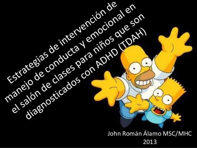 John Román Álamo MSC/MHC  2013
