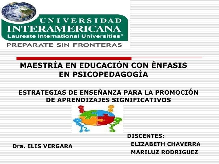 ESTRATEGIAS DE ENSEÑANZA PARA LA PROMOCIÓN DE APRENDIZAJES SIGNIFICATIVOS DISCENTES: ELIZABETH CHAVERRA MARILUZ RODRIGUEZ ...