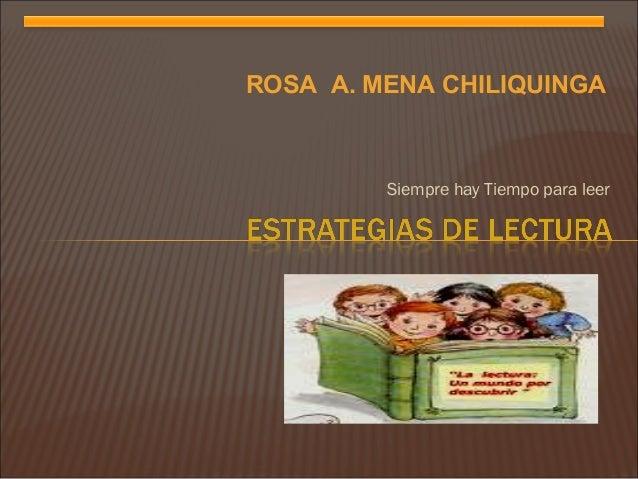ROSA A. MENA CHILIQUINGA         Siempre hay Tiempo para leer