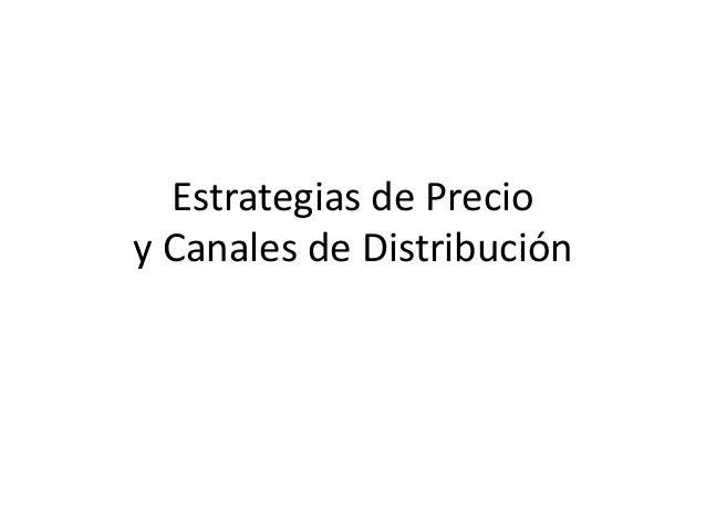 Estrategias de Precio y Canales de Distribución