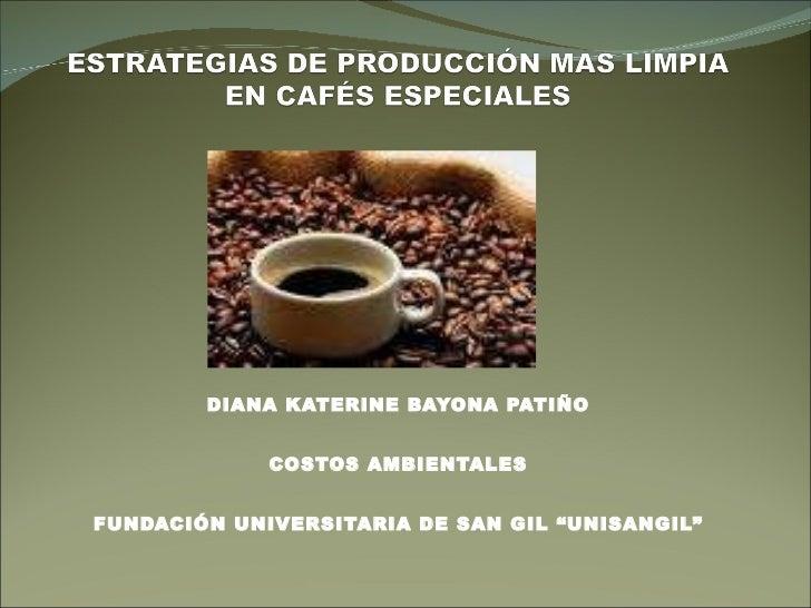Estrategias de producción mas limpia en cafés especiales