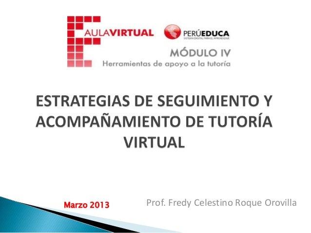 Marzo 2013   Prof. Fredy Celestino Roque Orovilla