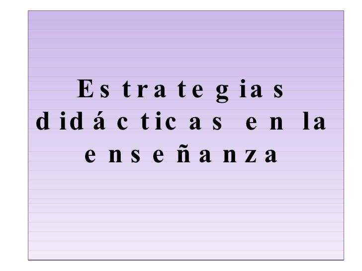 Estrategias didácticas en la enseñanza