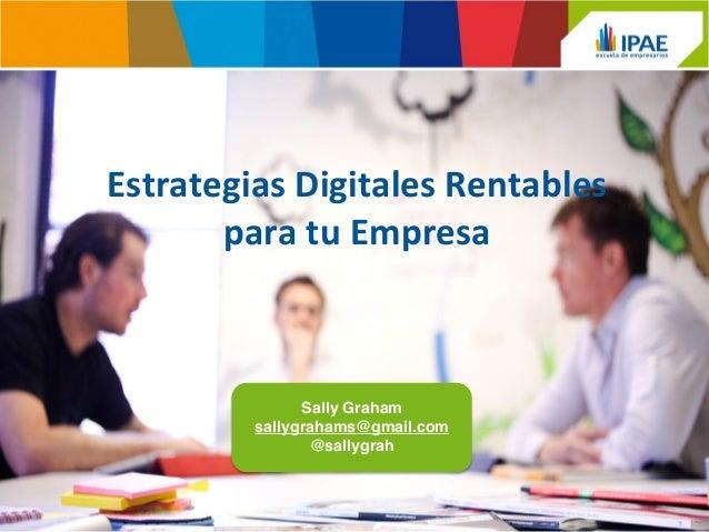 Estrategias digitales rentables para tu empresa sally graham