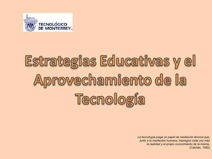 Estrategias Educativas Y TecnologíA