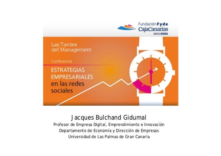 Estrategias empresariales en redes sociales - FYDE Caja Canarias - Jacques Bulchand