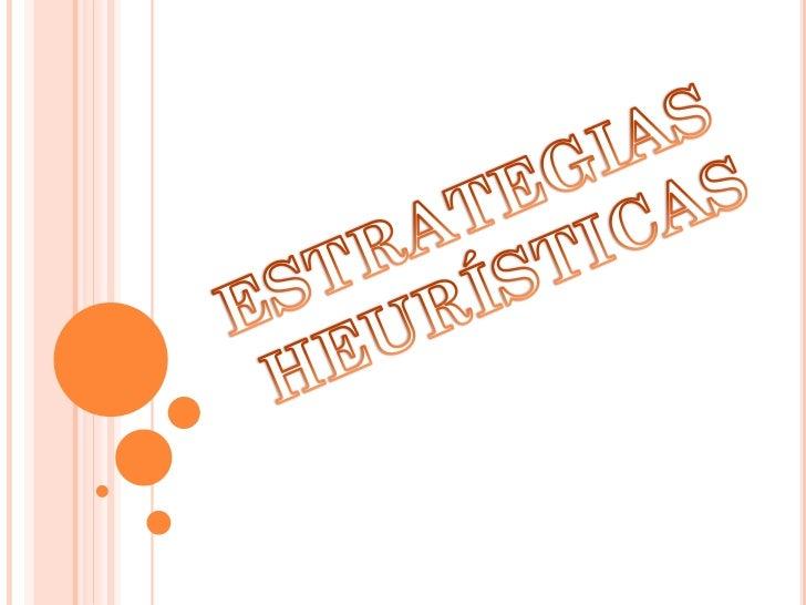 INDICE   PRESENTACIÓN   HEURÍSTICA   GEORGE PÓLYA   PRINCIPALES ESTRATEGIAS HEURÍSTICAS   ESTRATEGIA ENSAYO ERROR