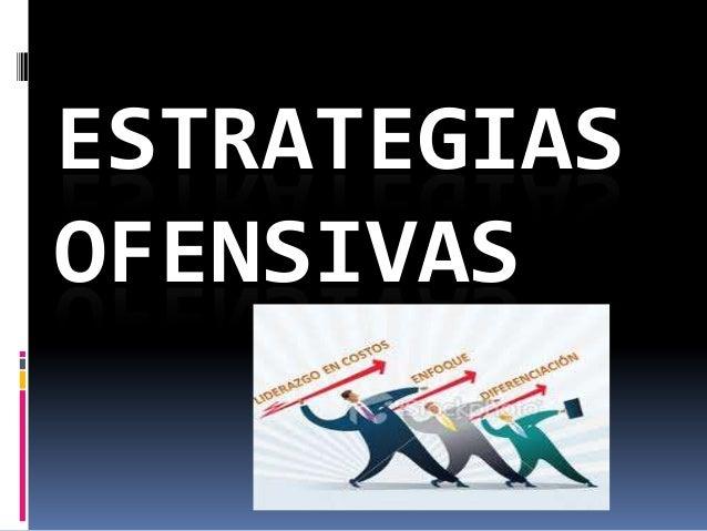 ESTRATEGIAS OFENSIVAS