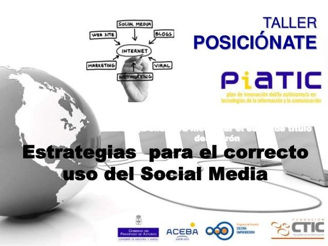 Haga clic para modificar el estilo de título del patrón TALLER POSICIÓNATE Estrategias para el correcto uso del Social Med...