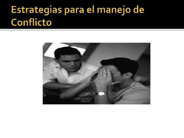 Estrategias para el manejo de Conflicto<br />