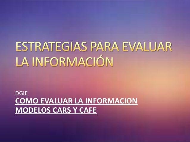 DGIECOMO EVALUAR LA INFORMACIONMODELOS CARS Y CAFE