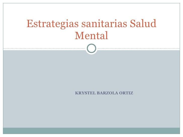 KRYSTEL BARZOLA ORTIZ Estrategias sanitarias Salud Mental