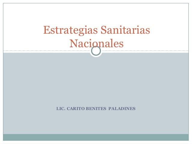 LIC. CARITO BENITES PALADINES Estrategias Sanitarias Nacionales