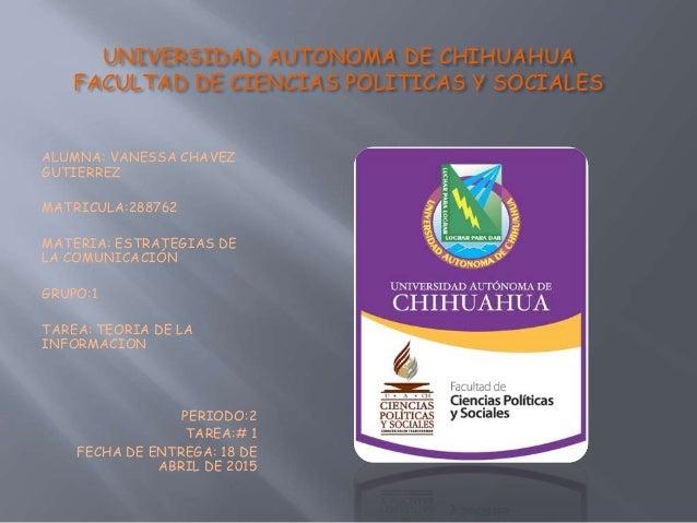 UNIVERSIDAD AUTONOMA DE CHIHUAHUA FACULTAD DE CIENCIAS POLITICAS Y SOCIALES ALUMNA: VANESSA CHAVEZ GUTIERREZ MATRICULA:288...