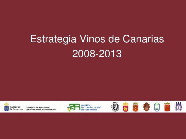 Estrategia Vinos de Canarias         2008-2013