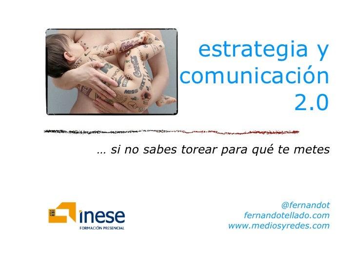 estrategia y              comunicación                         2.0 … si no sabes torear para qué te metes                 ...