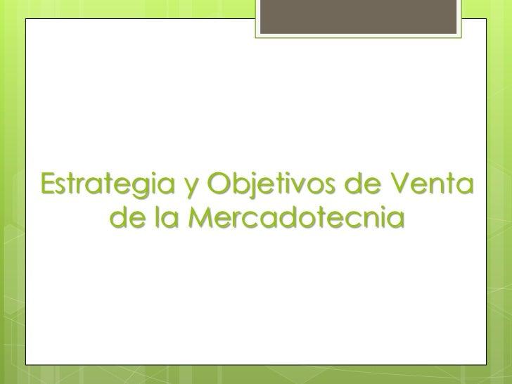 Estrategia y Objetivos de Venta de la Mercadotecnia<br />