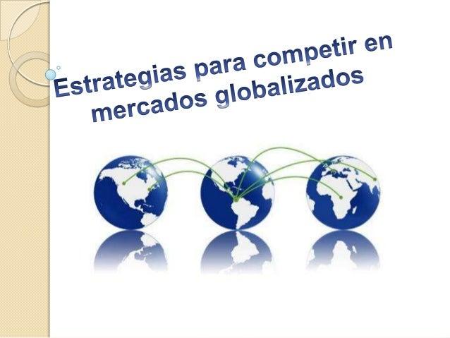 •Para obtener acceso a nuevos clientes.•Para reducir costos y mejorar la competitividadde la compañía.•Para sacar partido ...