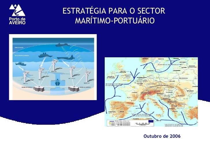 ESTRATÉGIA PARA O SECTOR  MARÍTIMO-PORTUÁRIO Outubro de 2006