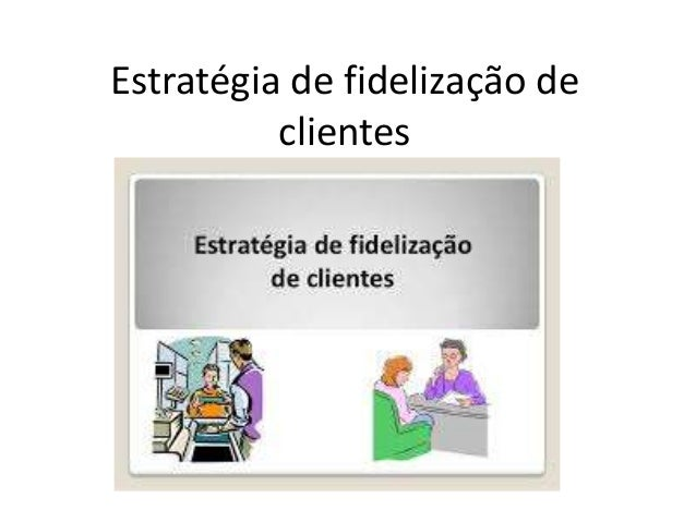 Estratégia de fidelização de clientes