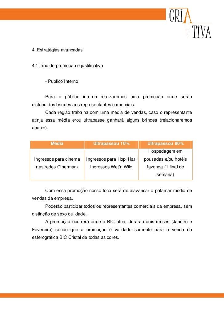 4. Estratégias avançadas4.1 Tipo de promoção e justificativa      - Publico Interno      Para o público interno realizarem...