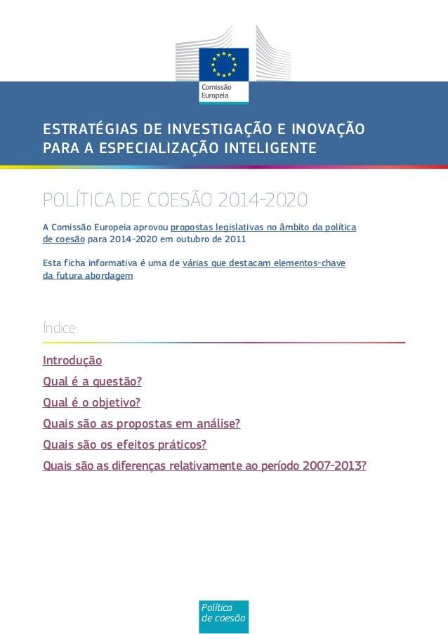 ESTRATÉGIAS DE INVESTIGAÇÃO E INOVAÇÃO PARA A ESPECIALIZAÇÃO INTELIGENTE  POLÍTICA DE COESÃO 2014-2020 A Comissão Europeia...