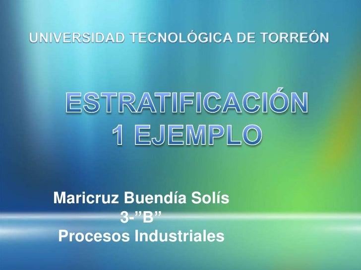 """Maricruz Buendía Solís        3-""""B""""Procesos Industriales"""