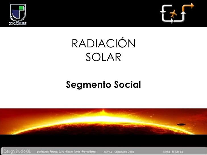 RADIACIÓN SOLAR Segmento Social