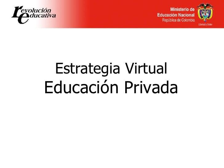 Estrategia Virtual Educación Privada