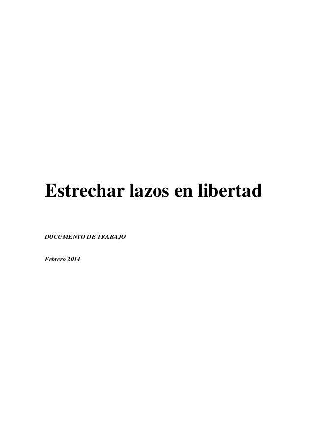 Estrechar lazos en libertad DOCUMENTO DE TRABAJO Febrero 2014