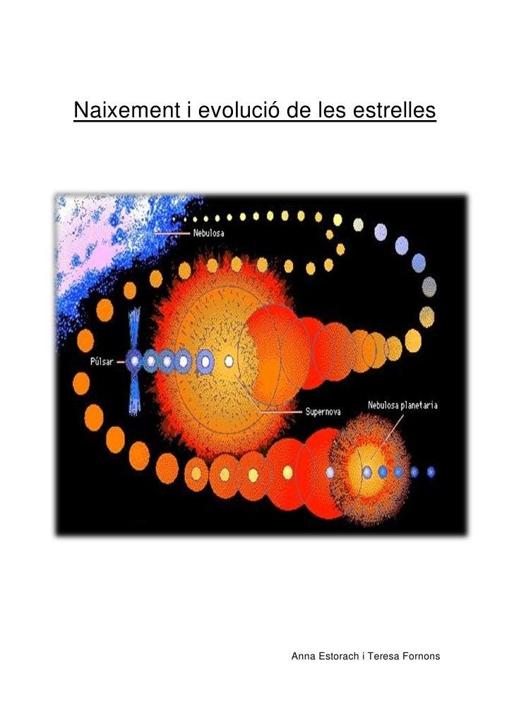 Naixement i evolució de les estrelles                           Anna Estorach i Teresa Fornons