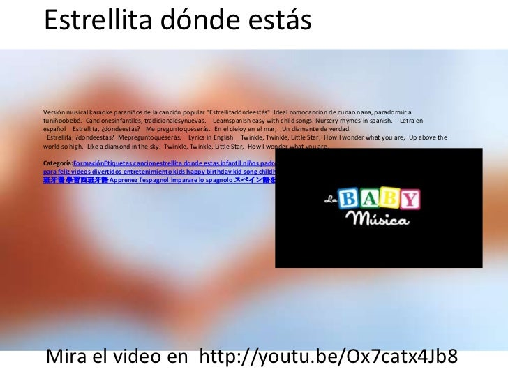 """Estrellita dónde estásVersión musical karaoke paraniños de la canción popular """"Estrellitadóndeestás"""". Ideal comocanción de..."""