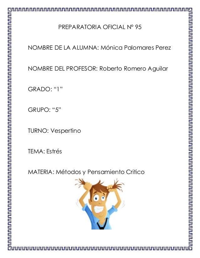 PREPARATORIA OFICIAL N° 95 NOMBRE DE LA ALUMNA: Mónica Palomares Perez NOMBRE DEL PROFESOR: Roberto Romero Aguilar GRADO: ...