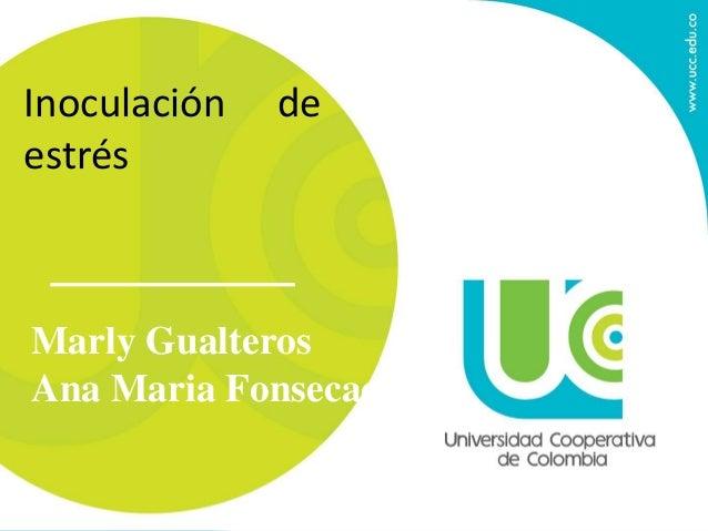 Inoculación de estrés Marly Gualteros Ana Maria Fonsecac
