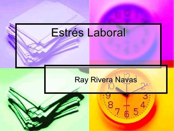Estr é s Laboral Ray Rivera Navas