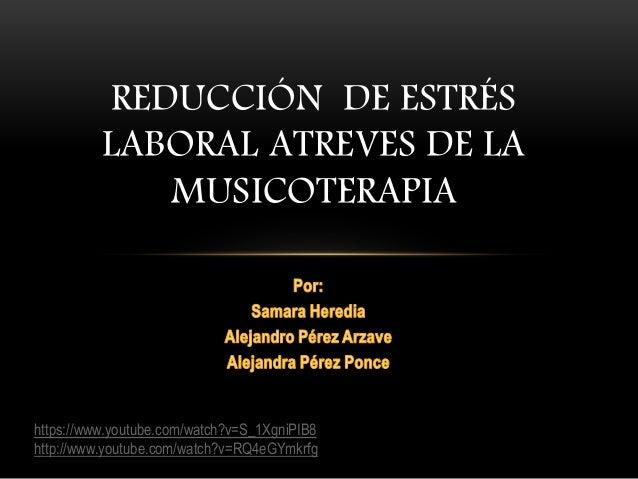 REDUCCIÓN DE ESTRÉS LABORAL A TRAVÉS DE LA  MÚSICO TERAPIA