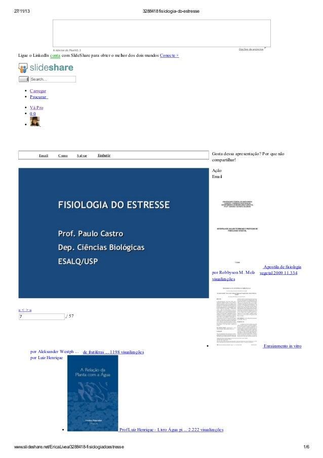 27/11/13  3288418 fisiologia-do-estresse  O pções de anúncios  A núncios do P lusH D.3  Ligue o LinkedIn conta com SlideSh...