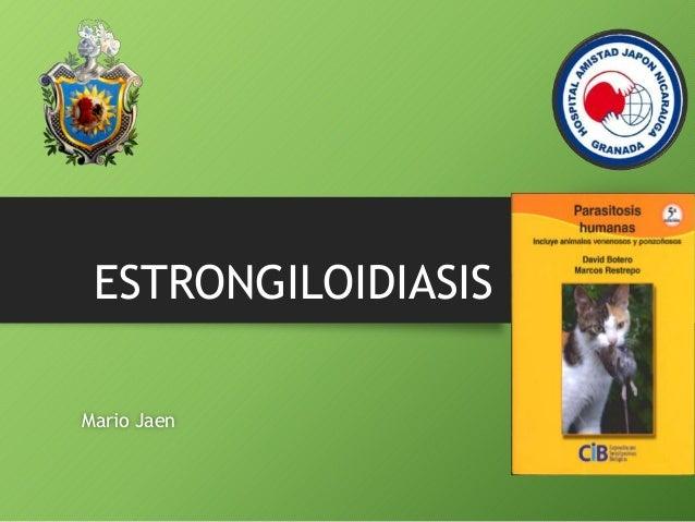 ESTRONGILOIDIASIS Mario Jaen
