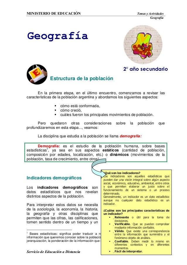 MINISTERIO DE EDUCACIÓN Temas y Actividades Geografía Servicio de Educación a Distancia 1 Estructura de la población En la...