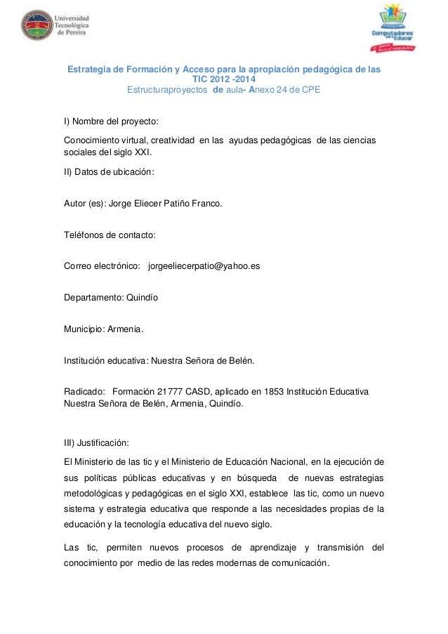 Estrategia de Formación y Acceso para la apropiación pedagógica de las TIC 2012 -2014 Estructuraproyectos de aula- Anexo 2...