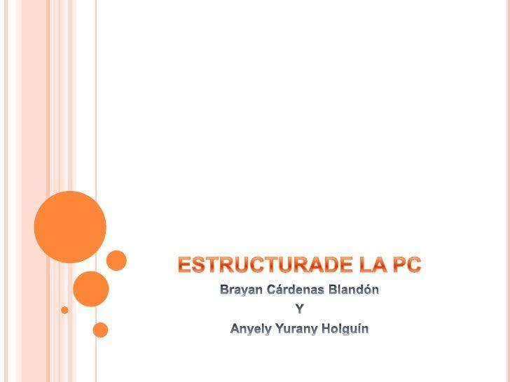    Cuando hablamos de la estructura, hablamos    de organización, distribución y combinación de    los elementos que lleg...