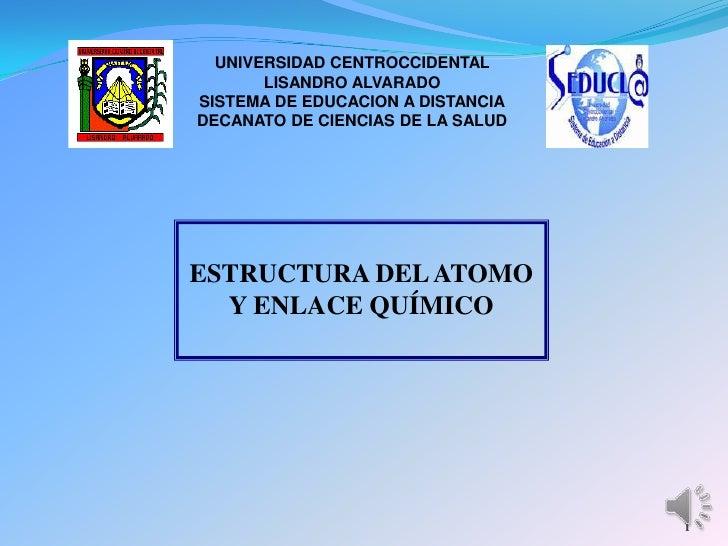 UNIVERSIDAD CENTROCCIDENTAL       LISANDRO ALVARADOSISTEMA DE EDUCACION A DISTANCIADECANATO DE CIENCIAS DE LA SALUDESTRUCT...