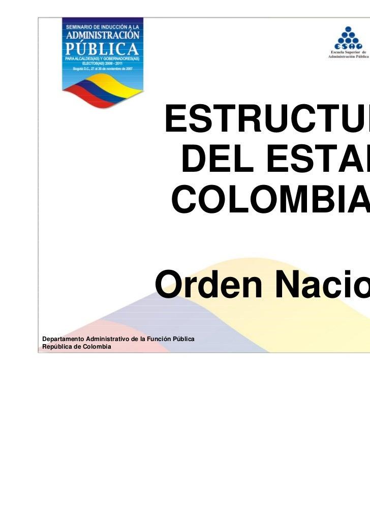ESTRUCTURA                                       DEL ESTADO                                      COLOMBIANO               ...
