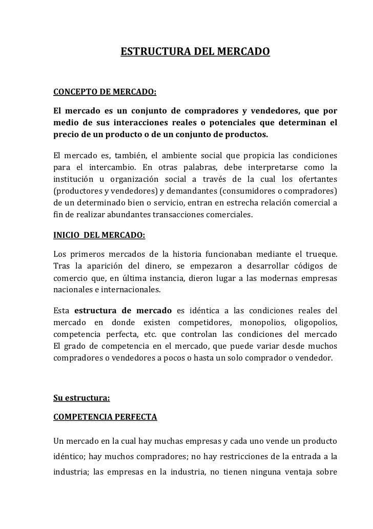 ESTRUCTURA DEL MERCADOCONCEPTO DE MERCADO:El mercado es un conjunto de compradores y vendedores, que pormedio de sus inter...