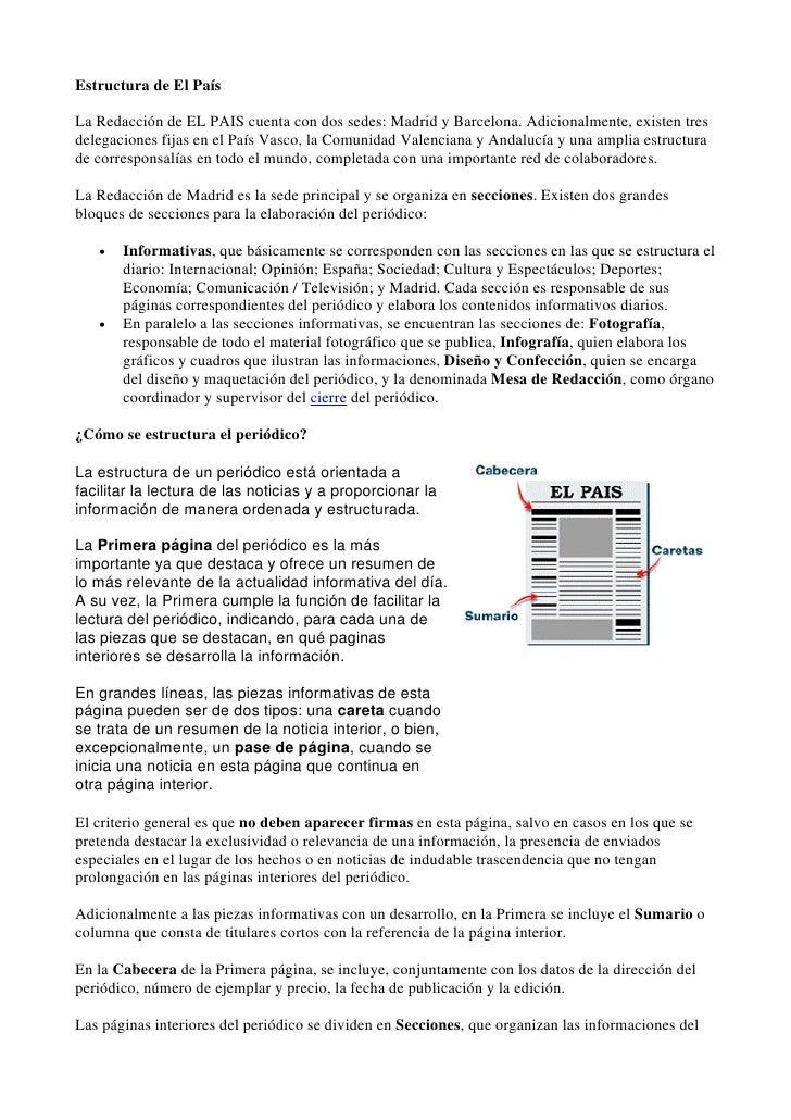 Estructura de El País  La Redacción de EL PAIS cuenta con dos sedes: Madrid y Barcelona. Adicionalmente, existen tres dele...