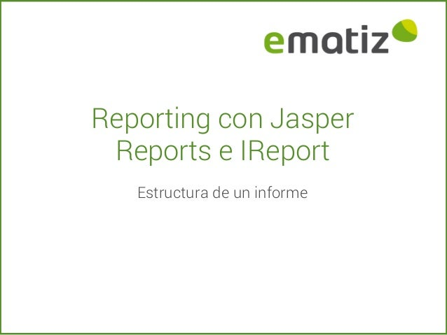 Estructura de un informe en JasperReports