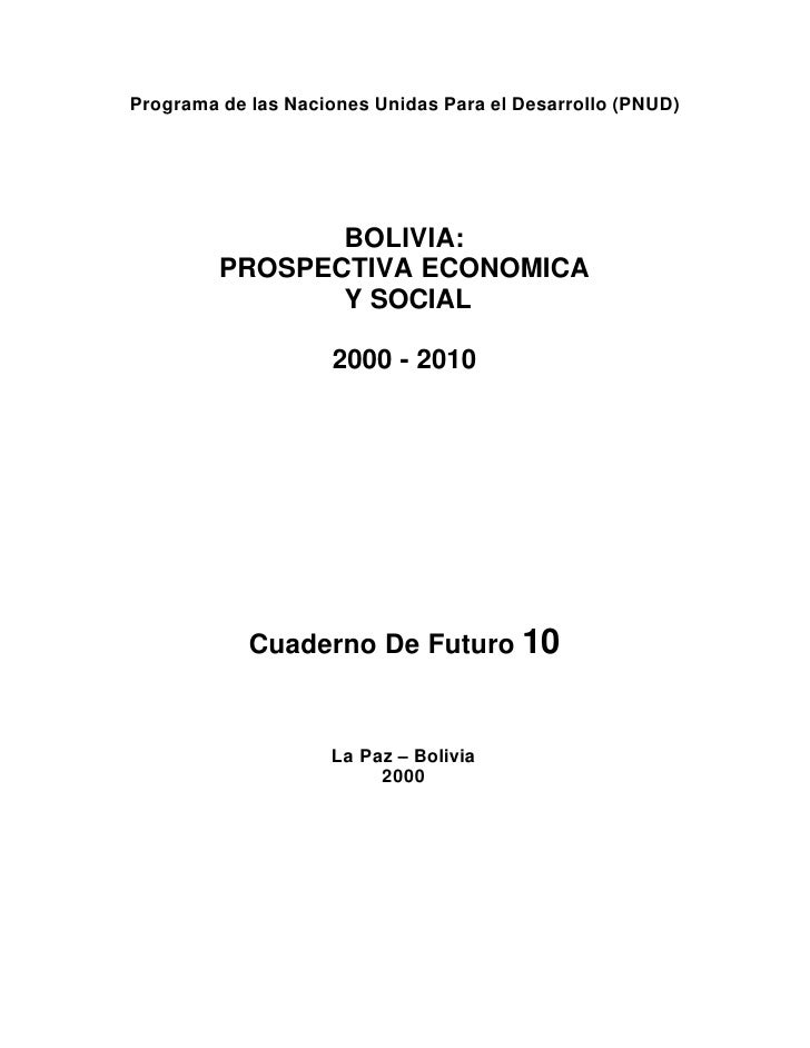 Programa de las Naciones Unidas Para el Desarrollo (PNUD)                BOLIVIA:         PROSPECTIVA ECONOMICA           ...