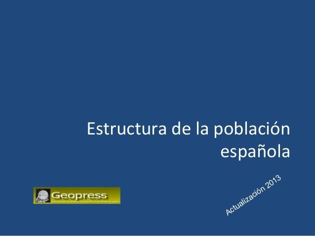 Estructura de la población española 3 01 n2 ió ac z ali ctu A