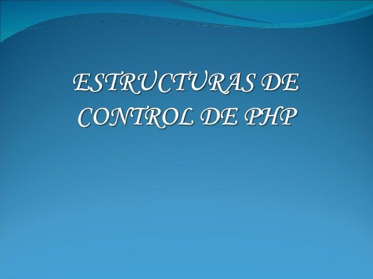 Estructuras De Control De Php